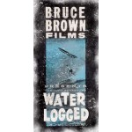 Bruce Brown Films, Water Logged